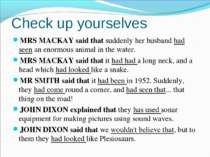 Check up yourselves MRS MACKAY said that suddenly her husband had seen an eno...
