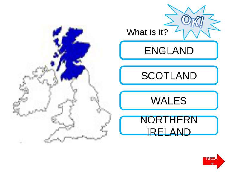 What is it? SCOTLAND ENGLAND WALES NORTHERN IRELAND NEXT