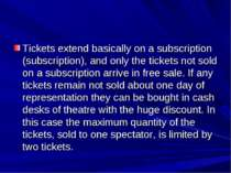 Tickets extend basically on a subscription (subscription), and only the ticke...
