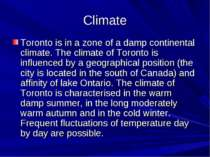 Climate Toronto is in a zone of a damp continental climate. The climate of To...