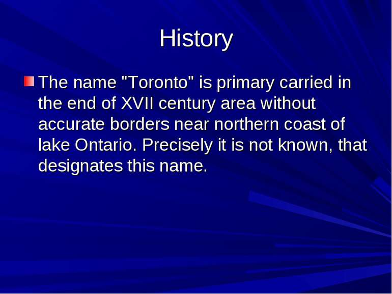 "History The name ""Toronto"" is primary carried in the end of XVII century area..."