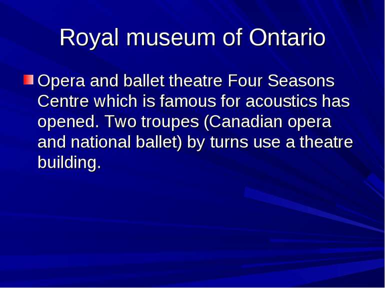 Royal museum of Ontario Opera and ballet theatre Four Seasons Centre which is...