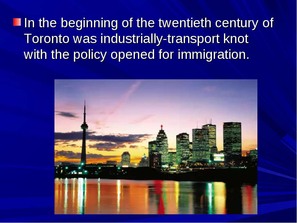 In the beginning of the twentieth century of Toronto was industrially-transpo...