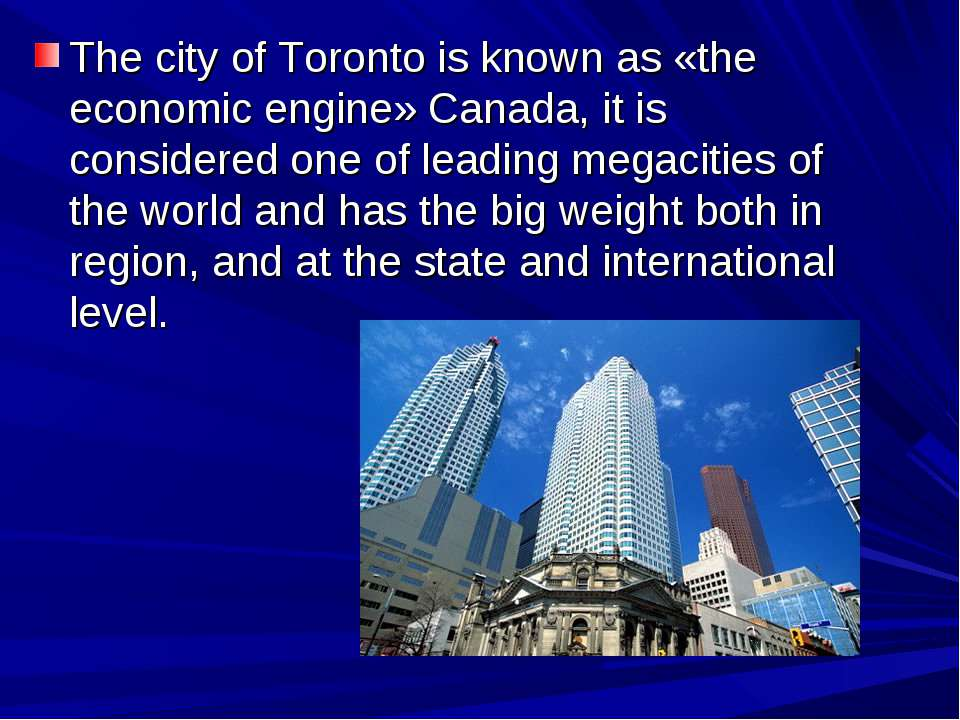 The city of Toronto is known as «the economic engine» Canada, it is considere...