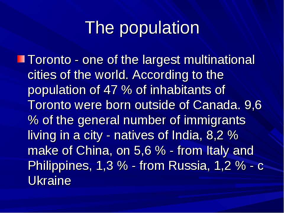 The population Toronto - one of the largest multinational cities of the world...