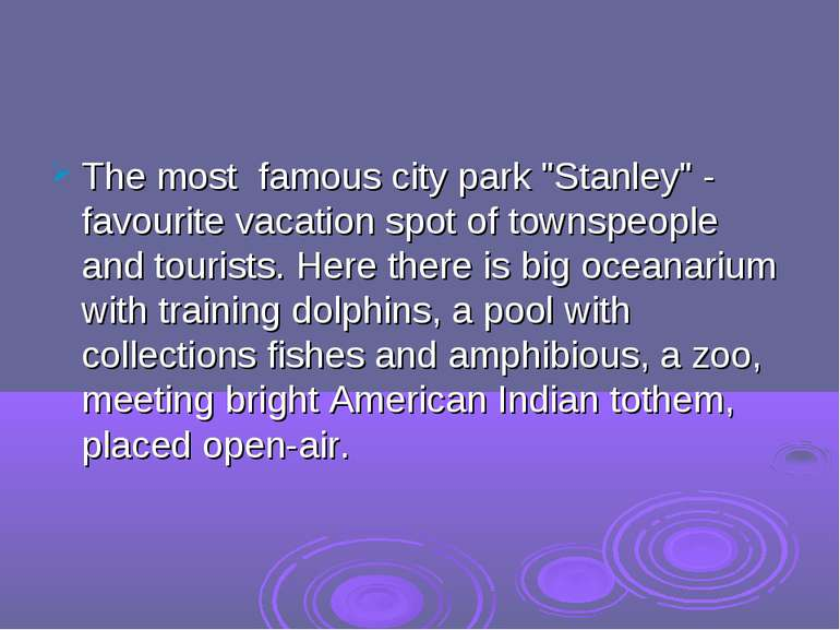 "The most famous city park ""Stanley"" - favourite vacation spot of townspeople ..."