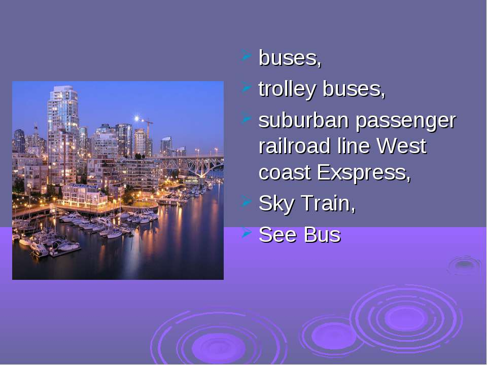 buses, trolley buses, suburban passenger railroad line West coast Exspress, S...