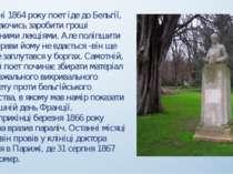 У квітні 1864 року поет іде до Бельгії, сподіваючись заробити гроші публічним...