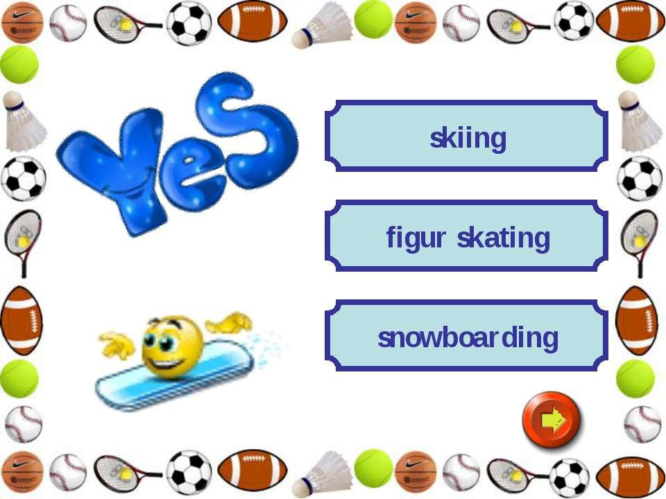 skiing figur skating snowboarding