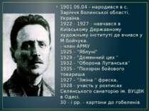 1901 06.04 - народився в с. Заріччя Волинської області. Україна. 1922 - 1927...