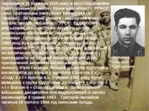 Народився 31 березня 1934 року в місті Порфирівка Євпаторійського району Крим...