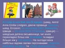 А стрід А нна Емі лія Лі ндгрен (швед. Astrid Anna Emilia Lindgren, дівоче пр...