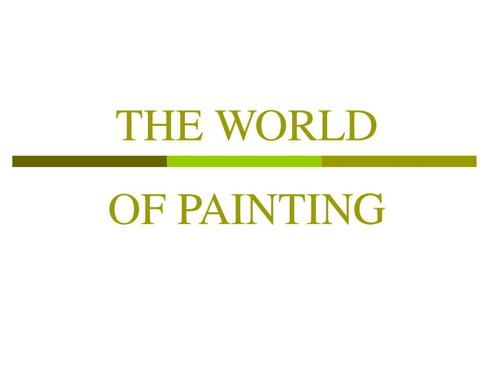 THE WORLD OF PAINTING
