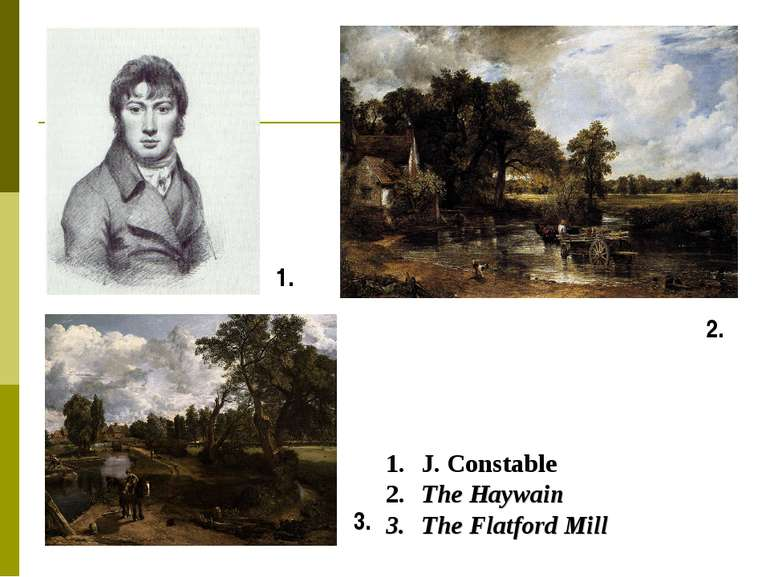 1. 3. 2. J. Constable The Haywain The Flatford Mill