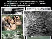 Керівництво айнзацкоманди доповіло у Берлін, що 29 і 30 вересня 1941 р. розст...