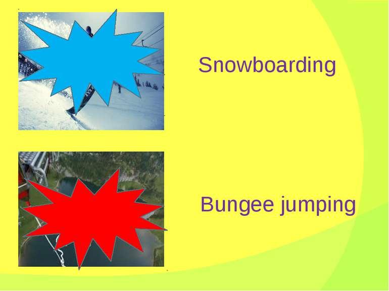 Snowboarding Bungee jumping