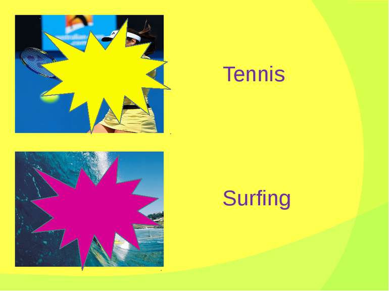 Tennis Surfing