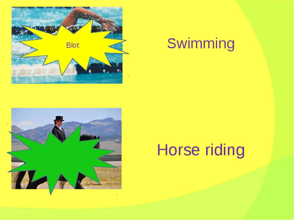 Swimming Horse riding Blot