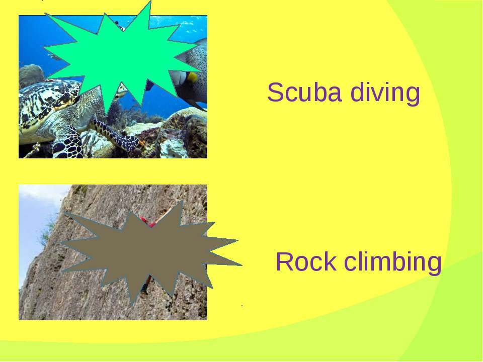 Scuba diving Rock climbing