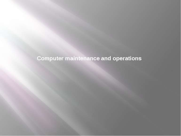 Computer maintenance and operations