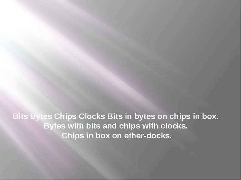 Bits Bytes Chips Clocks Bits in bytes on chips in box. Bytes with bits and ch...