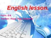 English lesson. Form: 6-A Teacher: Rapp Olga Vasylivna