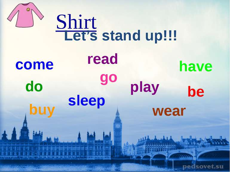 Shirt Let's stand up!!! come do have be sleep go wear buy read play