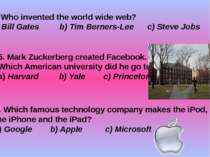 4. Who invented the world wide web? a) Bill Gates b) Tim Berners-Lee c) Steve...