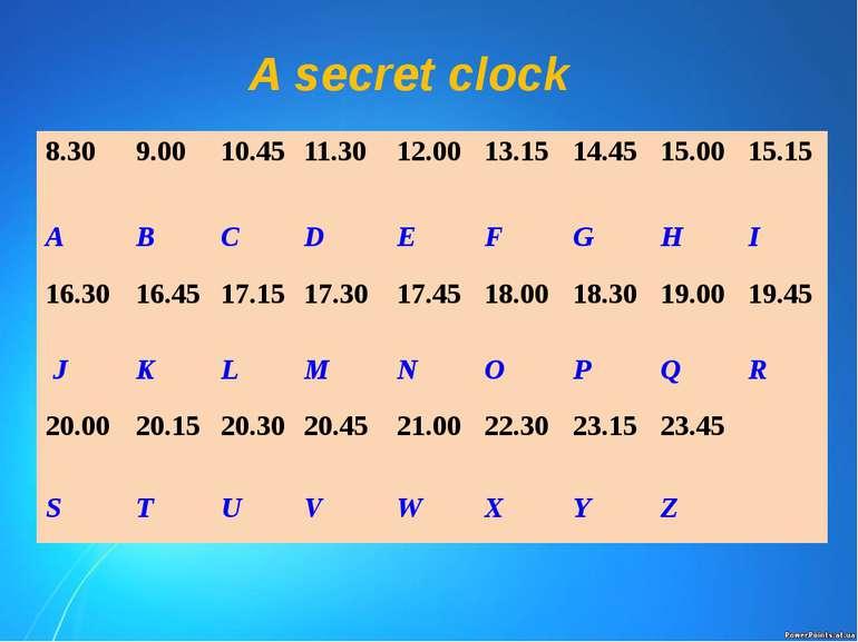 A secret clock 8.30 9.00 10.45 11.30 12.00 13.15 14.45 15.00 15.15 A B C D E ...