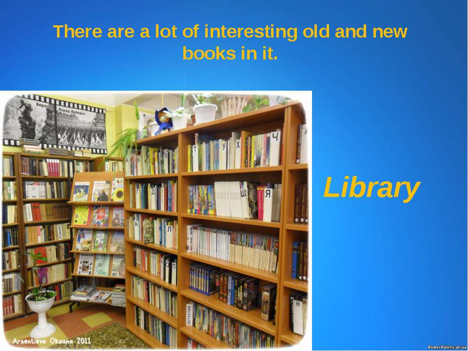 There are a lot of interesting old and new books in it. Library