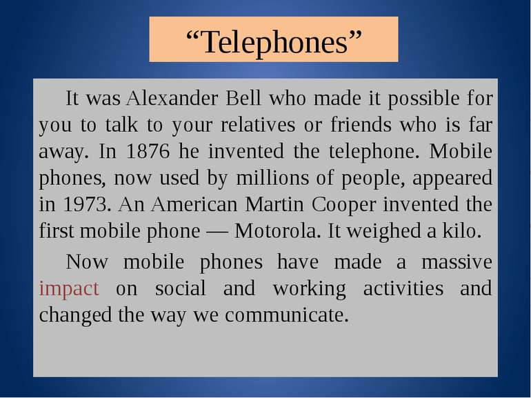 """Telephones"" It was Alexander Bell who made it possible for you to talk to yo..."