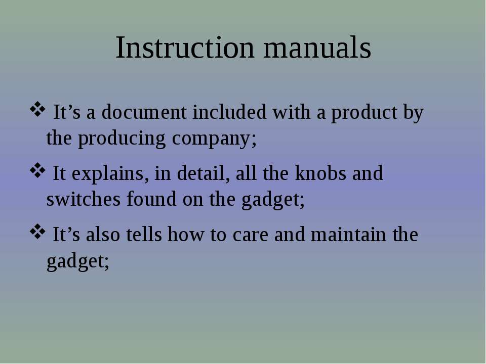 Instruction manuals It's a document included with a product by the producing ...