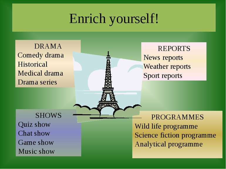 Enrich yourself! SHOWS Quiz show Chat show Game show Music show DRAMA Comedy ...