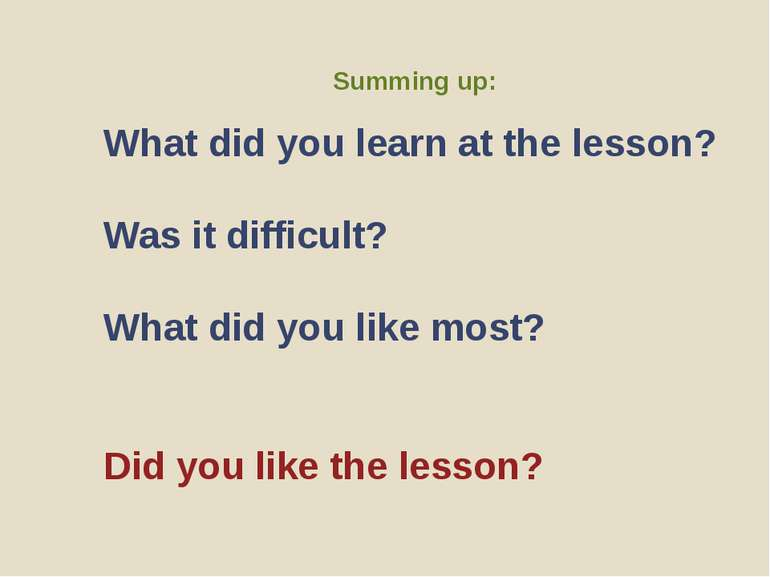 Summing up: What did you learn at the lesson? Was it difficult? What did you ...