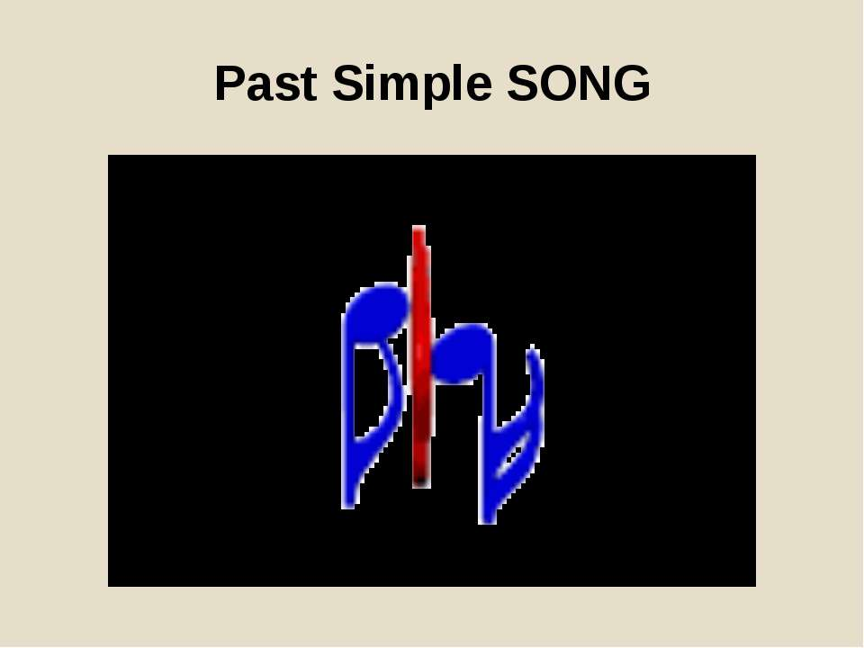Past Simple SONG
