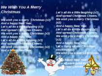 We Wish You A Merry Christmas We wish you a merry Christmas (х3) And a happy ...