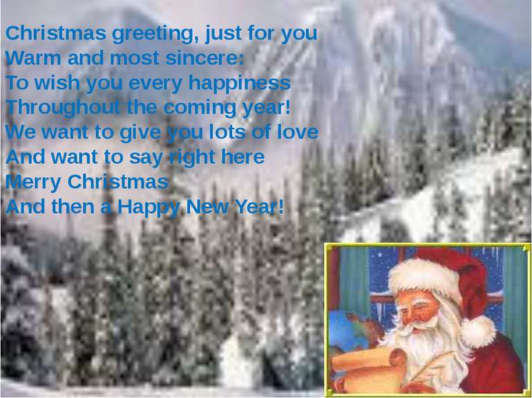 Christmas greeting, just for you Warm and most sincere: To wish you every hap...
