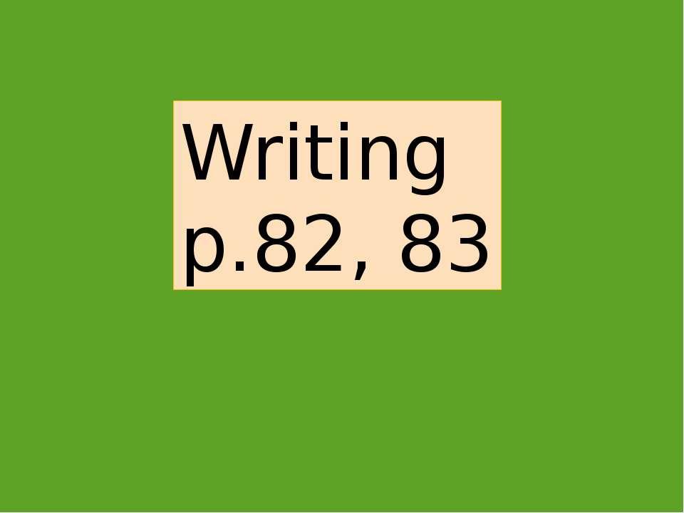 Writing p.82, 83