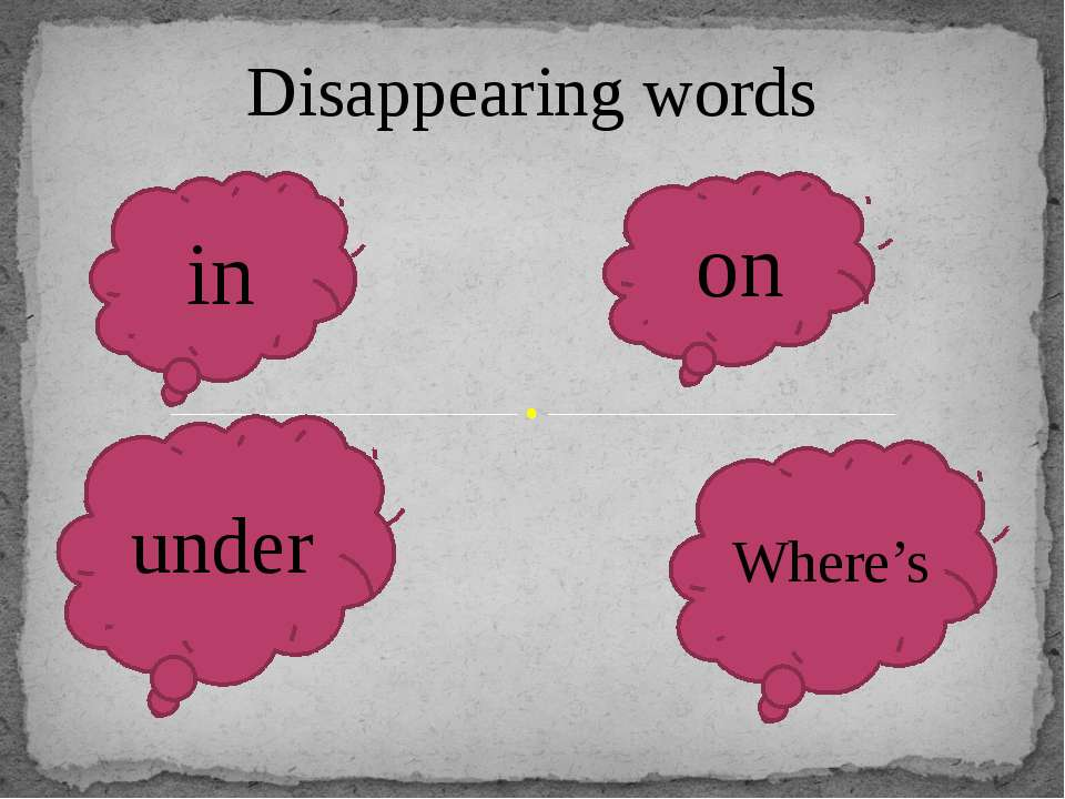 Disappearing words in on under Where's