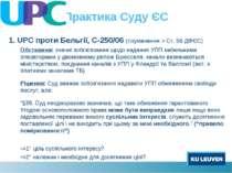 Практика Суду ЄС UPC проти Бельгії, C-250/06 (тлумачення > Ст. 56 ДФЄС) Обста...