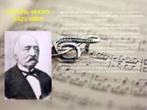 КАРОЛЬ МІКУЛІ (1821-1897) Кароль Мікулі — композитор, диригент, педагог, музи...