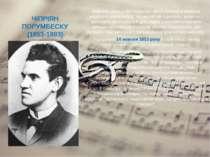 ЧІПРІЯН ПОРУМБЕСКУ (1853-1883) Важливу роль у мистецькому житті Буковини ві...