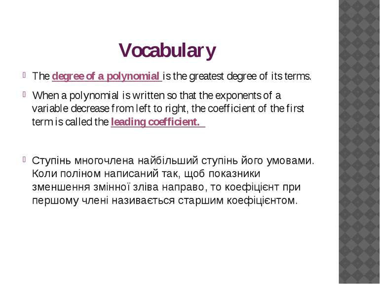 Vocabulary The degree of a polynomial is the greatest degree of its terms. Wh...