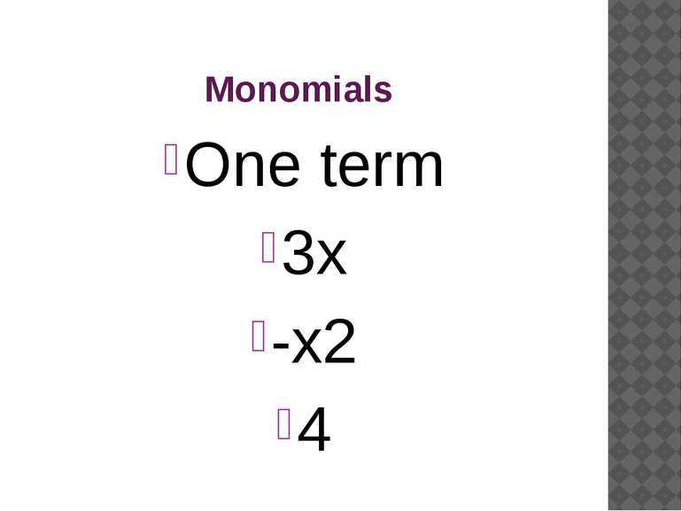 Monomials One term 3x -x2 4