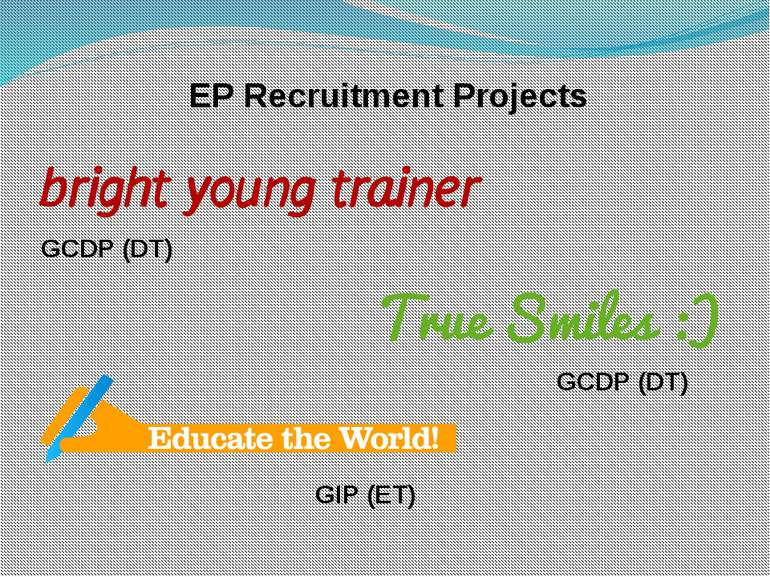 EP Recruitment Projects GCDP (DT) GIP (ET) GCDP (DT)