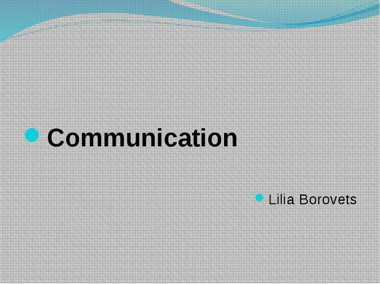 Communication Lilia Borovets