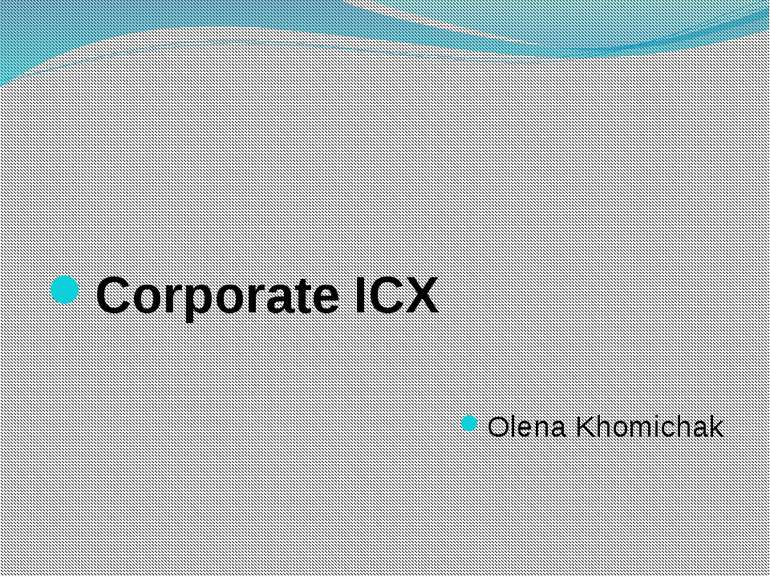 Corporate ICX Olena Khomichak
