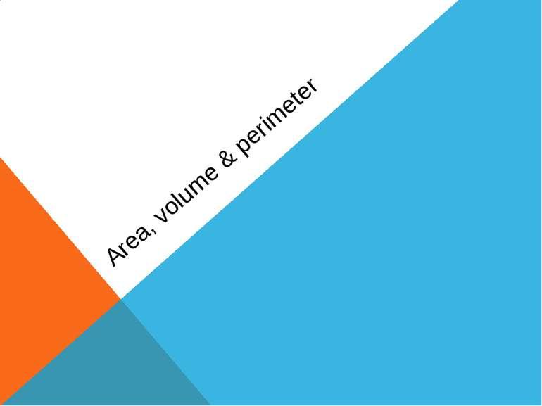 Area, volume & perimeter