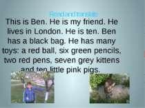 This is Ben. He is my friend. He lives in London. He is ten. Ben has a black ...