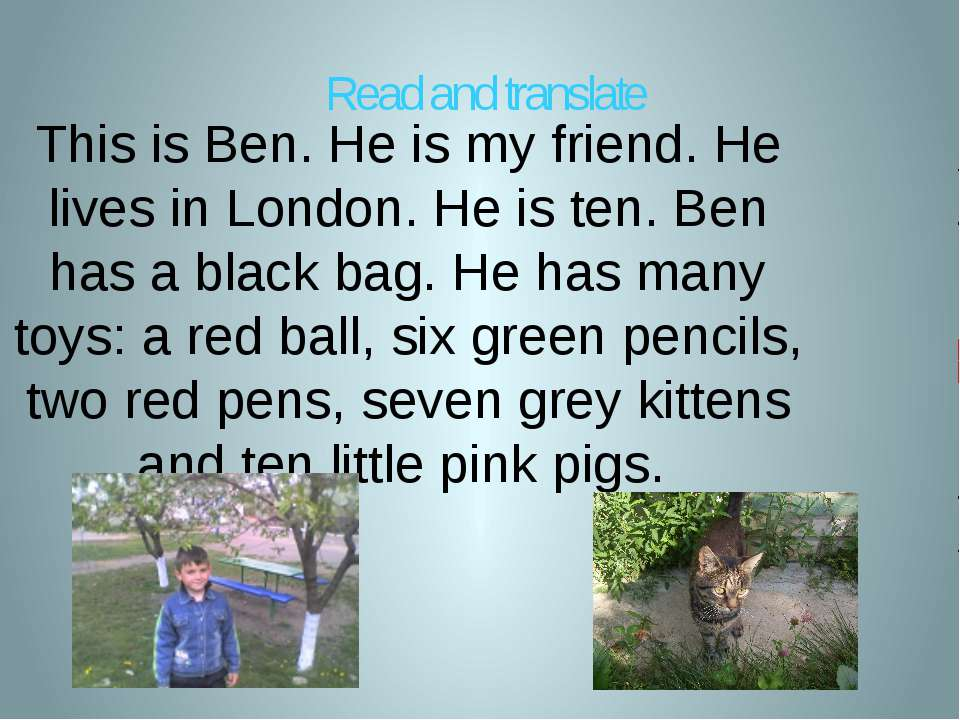 This is Ben. He is my friend. He lives in London. He is ten. Ben has a black ...